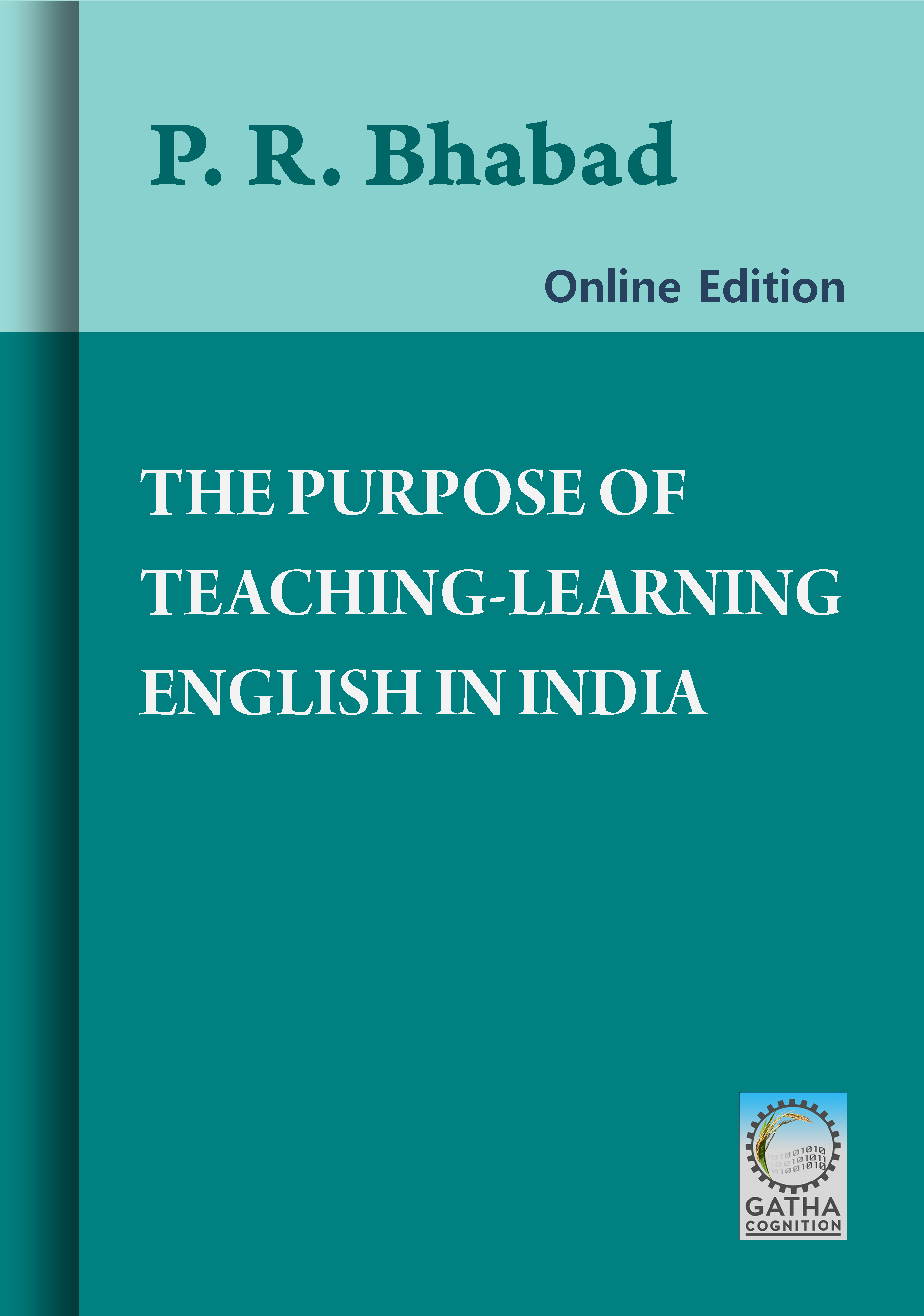 The Purpose of Teaching-Learning English in India